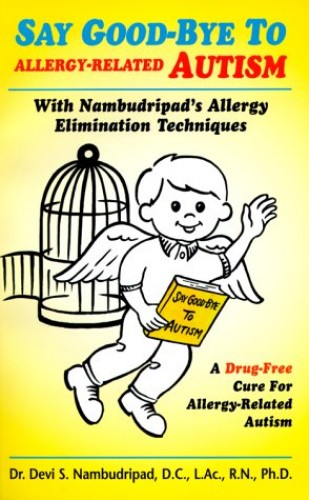 Say Good-Bye to Allergy-Related Autism By Devi S. Nambudripad