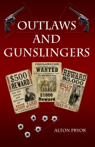 Outlaws and Gunslingers By Alton Pryor