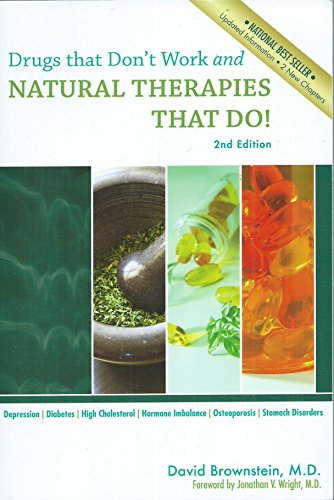 Drugs That Don't Work and Natural Therapies That Do By brownstein-david