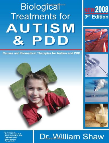 Biological Treatments for Autism and PDD By William Shaw