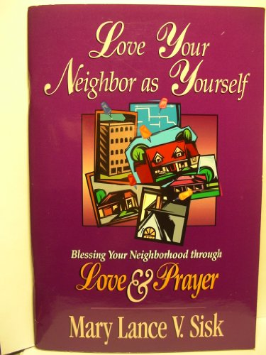 Love Your Neighbor As Yourself By Maryl Lance V. Sisk