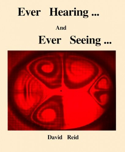 Ever Hearing and Ever Seeing By David Reid