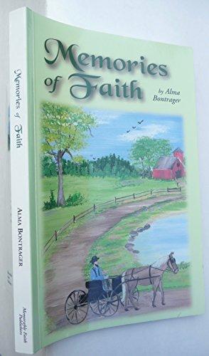 Memories of faith By Alma Bontrager