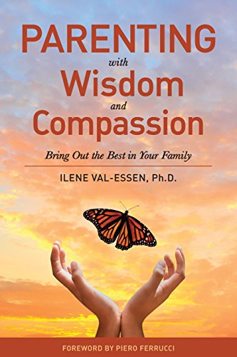 Parenting with Wisdom and Compassion By Ilene Val-Essen