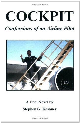 Cockpit Confessions of an Airline Pilot By Stephen G. Keshner