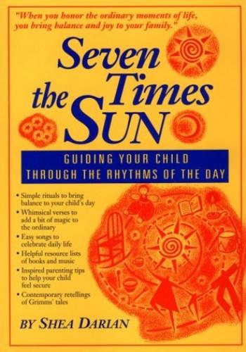 Seven Times the Sun By Shea Darian