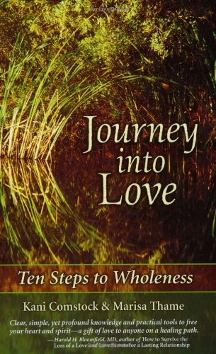 Journey into Love: Ten Steps to Wholeness By Marisa Thame