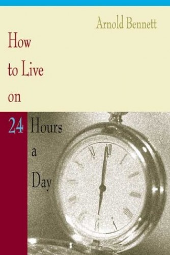 How to Live on 24 Hours a Day By Bennett