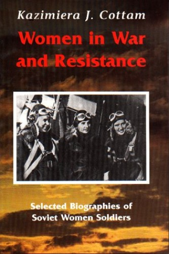 Women in War and Resistance By Kazimiera Janina Cottam