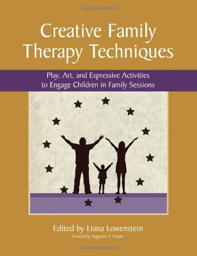 Creative Family Therapy Techniques By Edited by Liana Lowenstein
