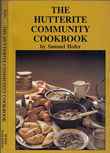 The Hutterite Community Cookbook By Samuel Hofer