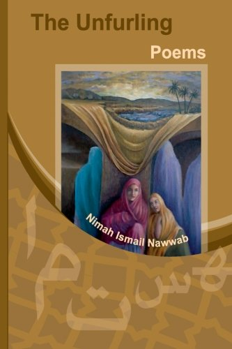 The Unfurling: Poems By Nimah Ismail Nawwab