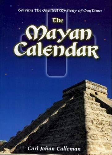 The Mayan Calendar By Carl Johan Calleman, PhD
