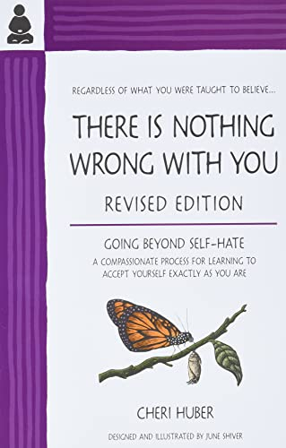 There is Nothing Wrong with You: Going Beyond Self-Hate by Cheri Huber