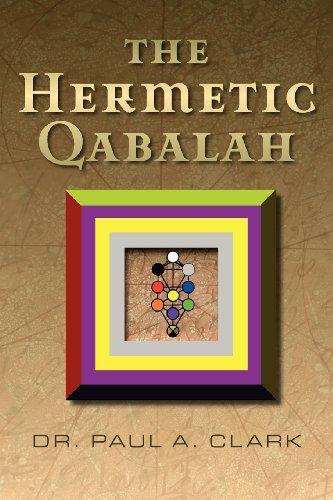 The Hermetic Qabalah By Dr. Paul A. Clark