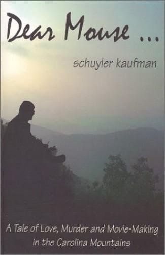 Dear Mouse By Schuyler Kaufman