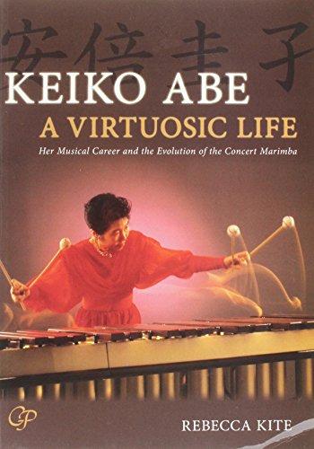 Keiko Abe a Virtuosic Life von Keiko Abe