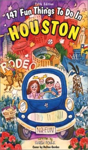 147 Fun Things to Do in Houston By Karen W Foulk