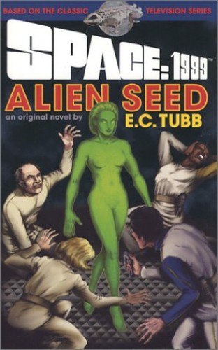 Space: 1999 Alien Seed By E. C. Tubb