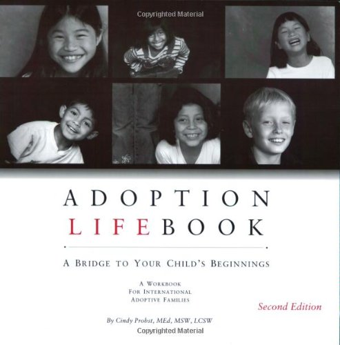 Adoption Lifebook: A Bridge to Your Child's Beginning, a Workbook for International Adoptive Families By Cindy Probst