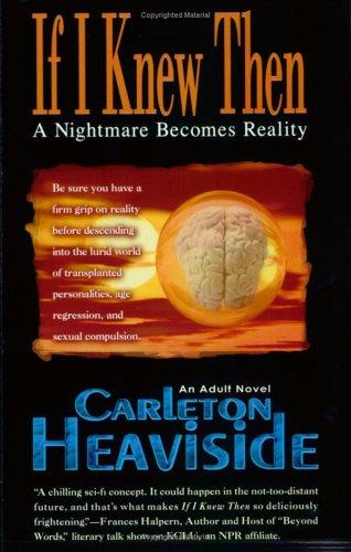 If I Knew Then By Carleton Heaviside