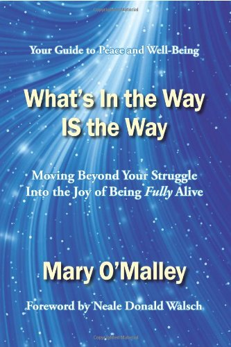 What's in the Way IS the Way By Mary O'Malley