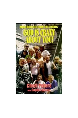 God is crazy about you: More miracles from the streets By Cherie Ann Peters