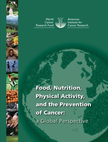 Food, Nutrition, Physical Activity and the Prevention of Cancer By Other World Cancer Research Fund
