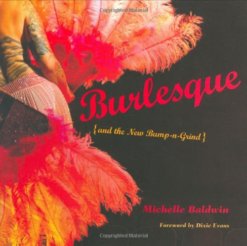 Burlesque and the New Bump-n-grind By Michelle Baldwin