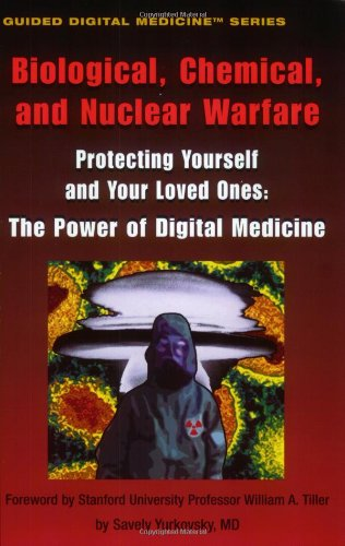 Biological, Chemical, and Nuclear Warfare By Savely Yurkovsky, MD