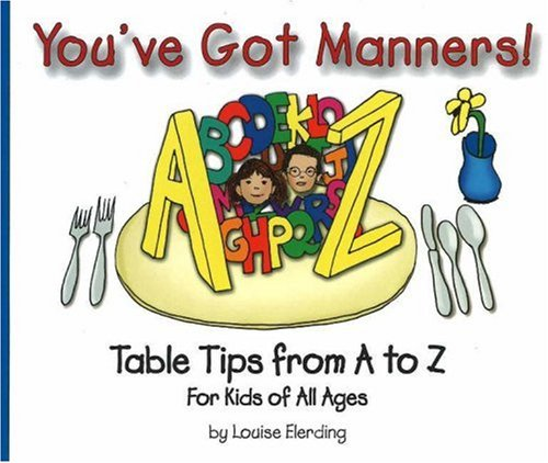 You've Got Manners! By Louise Elerding