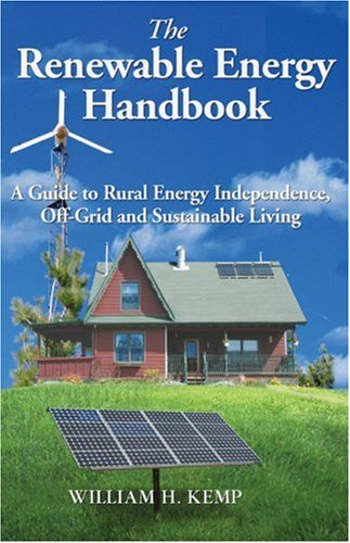 The Renewable Energy Handbook By William H Kemp