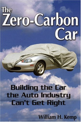 The Zero-Carbon Car By William H Kemp