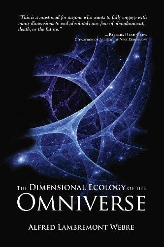 The Dimensional Ecology of the Omniverse By Alfred Lambremont Webre