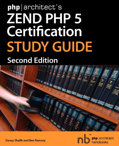 Php|architect's Zend PHP 5 Certification Study Guide By Davey Shafik
