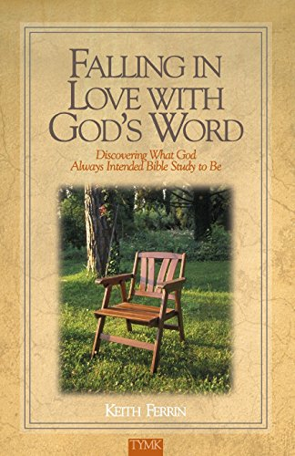 Falling in Love with God's Word By Keith Ferrin