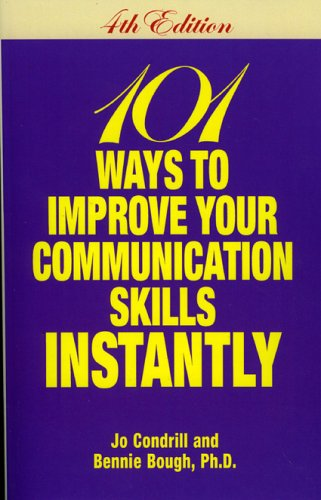 101 Ways to Improve Your Communication Skills Instantly By Jo Condrill