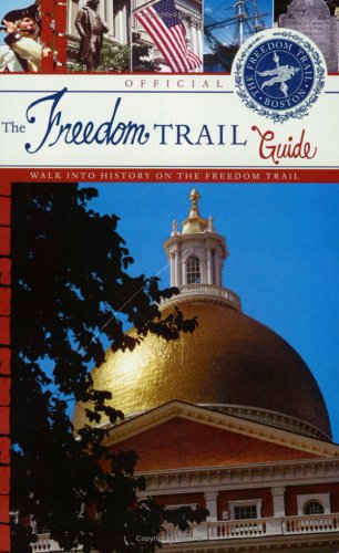 The Official Freedom Trail Guidebook By Freedom Trail Foundation