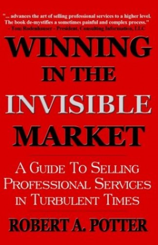 Winning In The Invisible Market By Robert A Potter