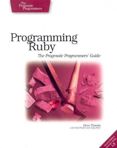 Programming Ruby: The Pragmatic Programmer's Guide, Second Edition By Dave Thomas