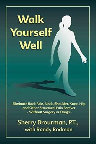 Walk Yourself Well By Sherry Brourman, P.T.