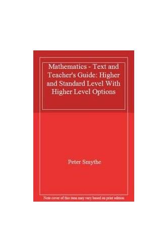 Mathematics HL and SL By Peter Smythe