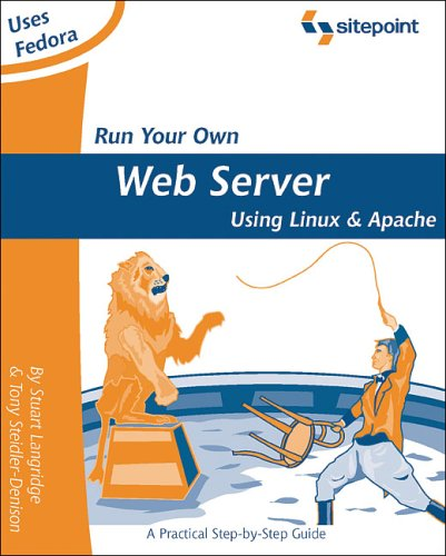 Run Your Own Web Server Using Linux and Apache By Stuart Langridge