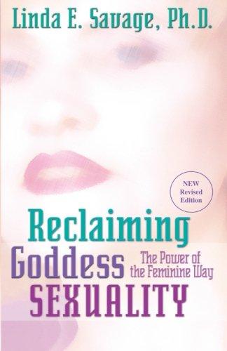 Reclaiming Goddess Sexuality By Linda E Savage