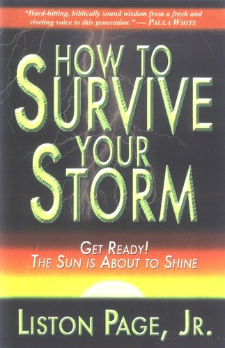 How to Survive Your Storm By Liston Page, Jr.