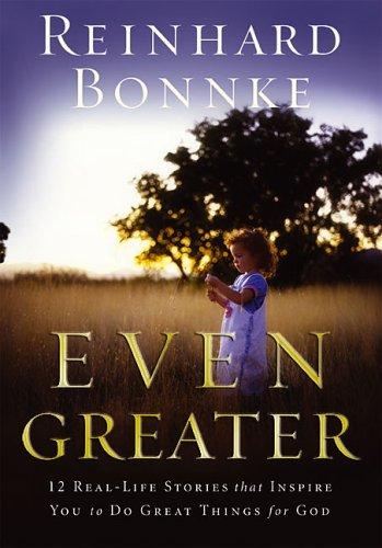 Even Greater By Reinhard Bonnke