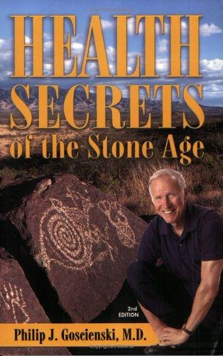 Health Secrets of the Stone Age By Philip J Goscienski