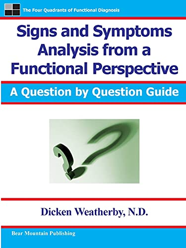 Signs and Symptoms Analysis from a Functional Perspective- 2nd Edition By Dicken Weatherby