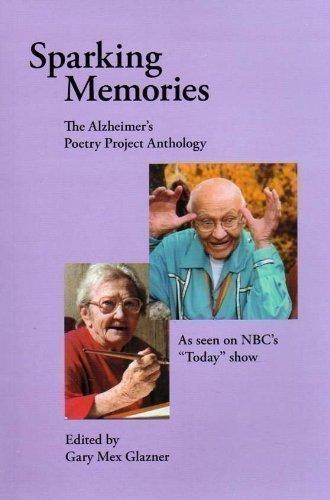 Sparking Memories: The Alzheimer's Poetry Project Anthology By the-alzheimer-s-poetry-project-anthology