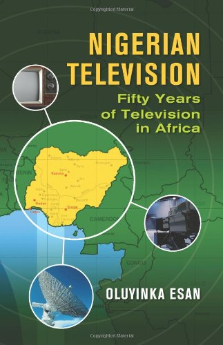 Nigerian Television Fifty Years of Television in AFrica By Esan Oluyinka